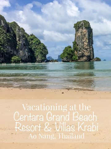 Vacationing in Ao Nang, Thailand at the Centara Grand Beach Resort & Villas Krabi | Beach Vacation, Travel, Travel blogger, expat in Thailand | Life's Tidbits