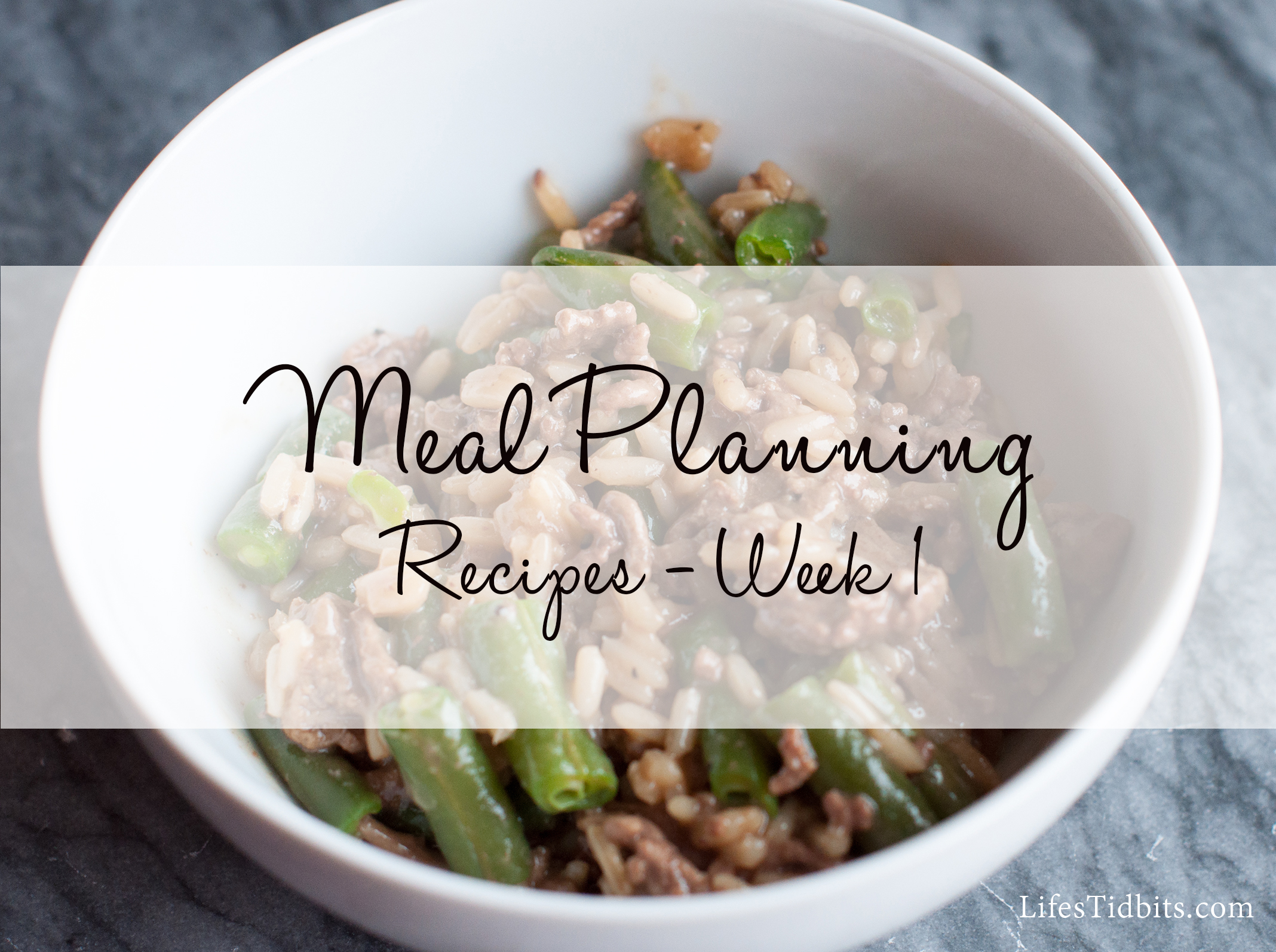 Meal Planning Dinner Recipes - Week 1 | Life's Tidbits