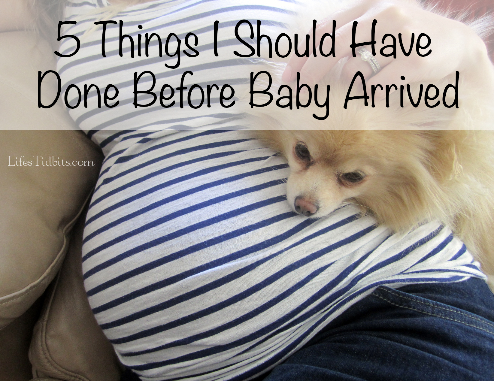5 Things I Should Have Done Before Baby Arrived | Life's Tidbits