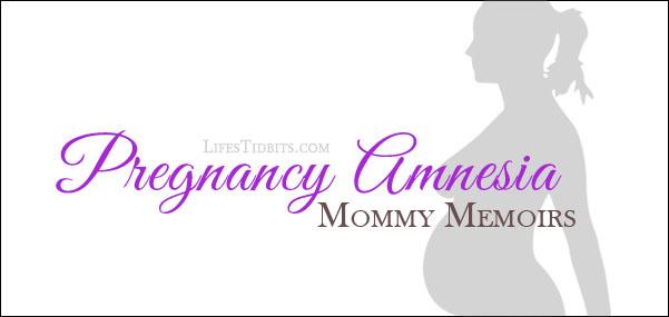 pregnancy amnesia |  Life's Tidbits